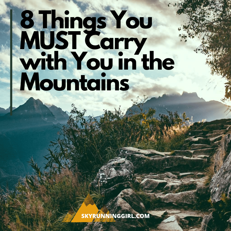 9 Things You MUST Carry with You in the Mountains - skyrunning girl - naia tower-pierce - djswagzilla