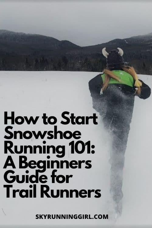 How to Start Snowshoe Running 101: A Beginners Guide for Trail Runners