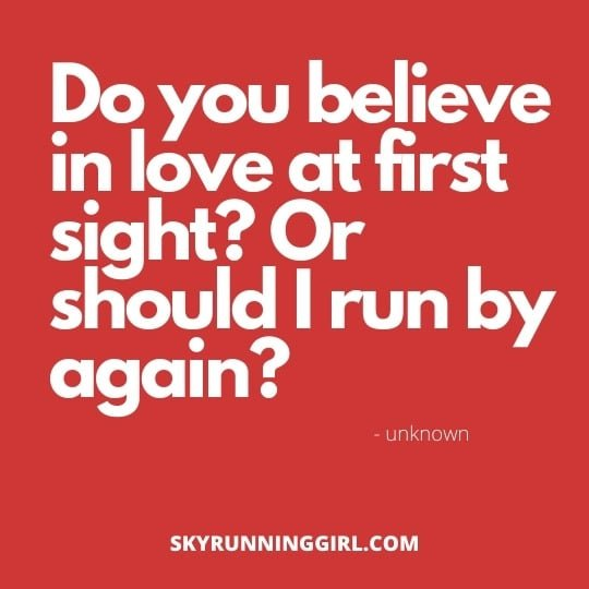 do you believe in love at first sight? or should I run by again? skyrunning girl yoga