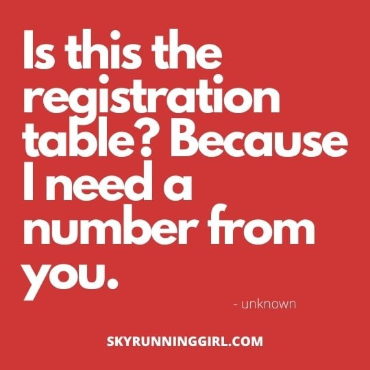 is this the registration table? because i need a number from you skyrunning girl naia tower-pierce 11 Pick Up Lines for Runners