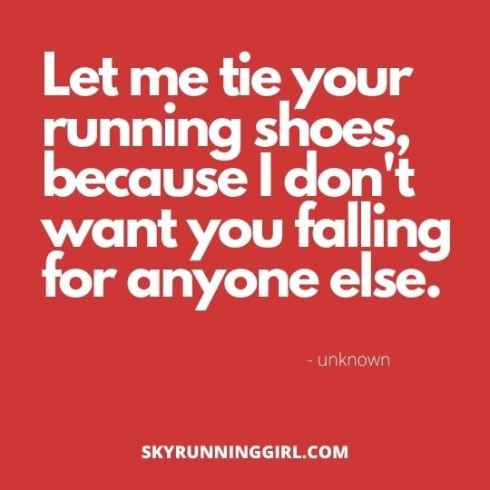 let me tie your running shoes because i don't want you falling for anyone else skyrunning girl safety first 11 Pick Up Lines for Runners