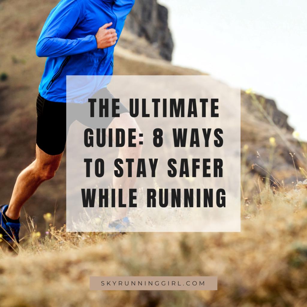 naia tower-pierce skyrunning girl skyrunner skyrun skyracing the ultimate guide 8 ways to stay safer while running