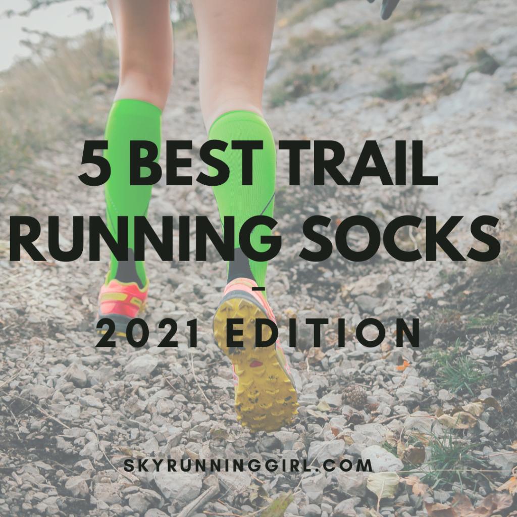 5 BEST TRAIL RUNNING SOCKS - 2021 EDITION skyrunning girl sky runner sky running naia tower-pierce djswagzilla